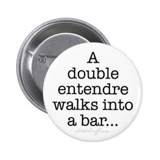 Double Entendre Buttons