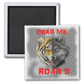 Double faces wolf and tiger together Hear me Roar! 2 Inch Square Magnet