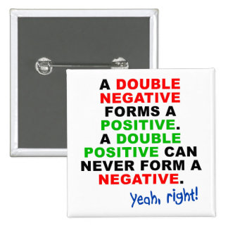 Double Negative Positive Funny Button Badge Pin
