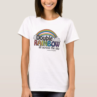 Double Rainbow All Across The Sky T-Shirt