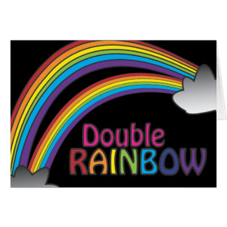 Double Rainbow All The Way Across The Sky Card