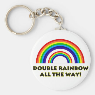 Double Rainbow. ALL THE WAY!! Basic Round Button Keychain