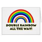 Double Rainbow. ALL THE WAY!! Card