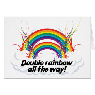 DOUBLE RAINBOW ALL THE WAY GREETING CARD