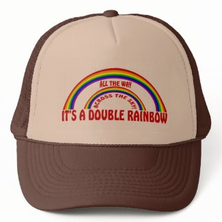 DOUBLE RAINBOW - ALL THE WAY ! hat