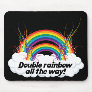 DOUBLE RAINBOW ALL THE WAY MOUSE PAD