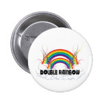 DOUBLE RAINBOW BUTTON