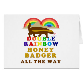 Double Rainbow Honey Badger All The Way Greeting Card