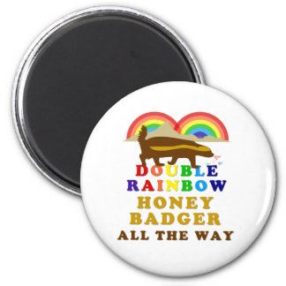 Double Rainbow Honey Badger All The Way Magnet