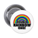 Double Rainbow OMG so intense 2 Inch Round Button