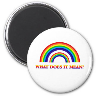 Double Rainbow. What does it mean? 2 Inch Round Magnet