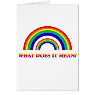 Double Rainbow. What does it mean? Card