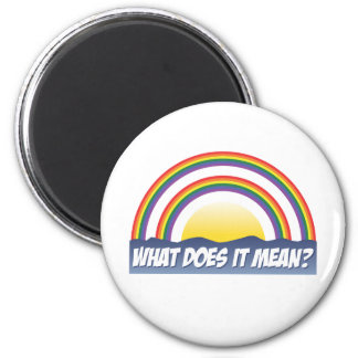Double Rainbow What Does It Mean? Magnet