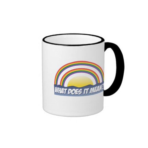 Double Rainbow What Does It Mean? Ringer Coffee Mug