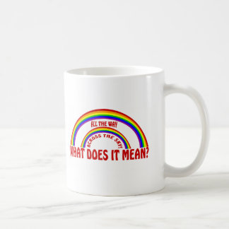 DOUBLE RAINBOW - WHAT DOES IT MEAN ? COFFEE MUG
