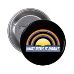 Double Rainbow What Does It Mean? Pinback Button