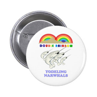 Double Rainbow Yodeling Narwhals Button