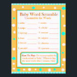 """Double Sided Baby Shower Games Flyer<br><div class=""""desc"""">First side: orange and teal themed Baby World Scramble. Answers to the words are: 1. bottle 2. diaper 3. playpen 4. rattle 5. stroller 6. formula 7. one sie 8. lullaby 9. nursery 10. pacifier 11. bouncer 12. precious Second Side: orange yellow and teal themed Alphabet Name Game Give your...</div>"""