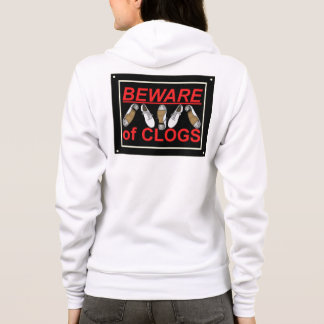 Double Sided Funny Clogging Beware Sign Hoodie
