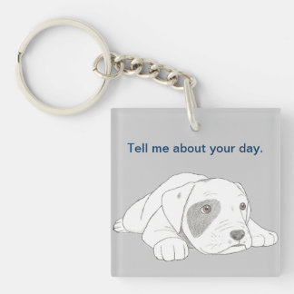 """Double sided Keychain """"Tell me about your day"""""""