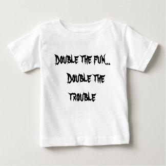 Double the fun...   Double the trouble Tee Shirt