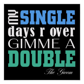 Double Time Groom (for darks) Poster