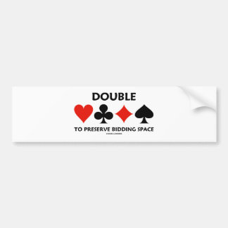Double To Preserve Bidding Space (Card Suits) Car Bumper Sticker