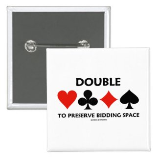Double To Preserve Bidding Space (Card Suits) Pinback Button