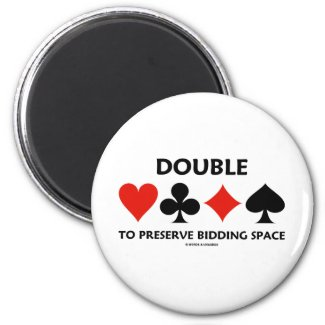 Double To Preserve Bidding Space (Card Suits) Fridge Magnets