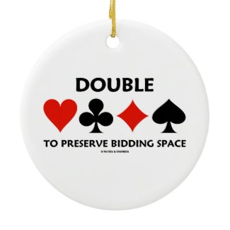 Double To Preserve Bidding Space (Card Suits) Christmas Ornament