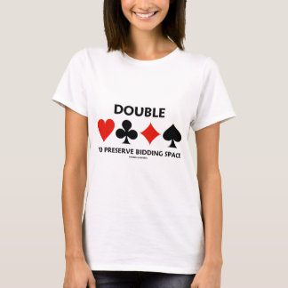 Double To Preserve Bidding Space (Card Suits) T-Shirt