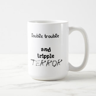 double trouble and tripple terror coffee mug