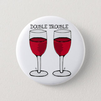 DOUBLE TROUBLE RED WINE PAIR PRINT PINBACK BUTTON