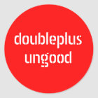 doubleplusungood stickers