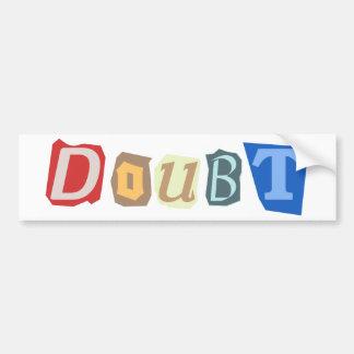 Doubt bumper Stickers