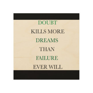 Doubt is the dream killer wood wall decor