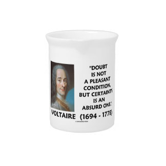 Doubt Not Pleasant Condition Certainty Voltaire Beverage Pitcher
