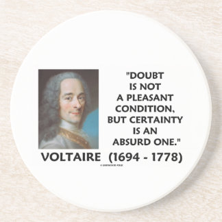 Doubt Not Pleasant Condition Certainty Voltaire Drink Coaster