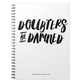 Doubters Be Damned Notebook