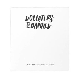 Doubters Be Damned Memo Notepad