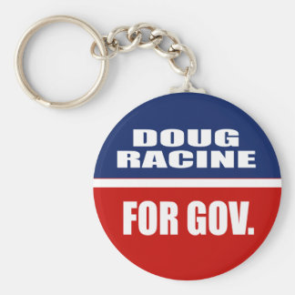 DOUG RACINE FOR GOVERNOR KEYCHAIN