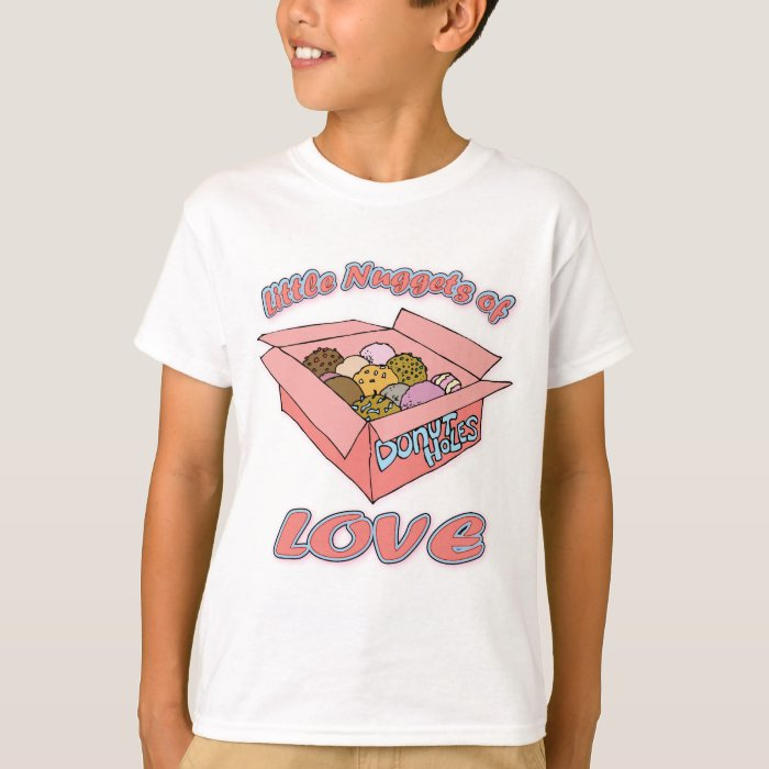 Doughnut / Donut Holes ~ Little Nuggets of Love T-Shirt