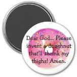 doughnuts-2, Dear God... Please invent a doughn... Refrigerator Magnets