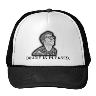 Dougie is pleased trucker hat
