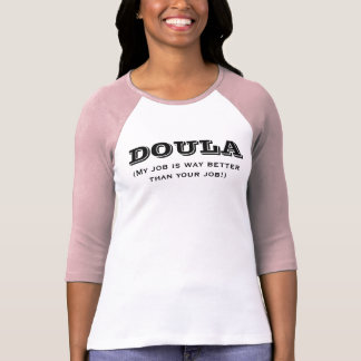 Doula is way better tee shirt