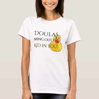Doulas Bring Out the Kid in You T-Shirt