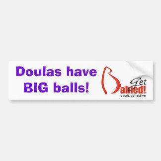 DoulasBigBalls1-Get Babied Bumper Stickers