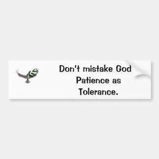 dove, Don't mistake God's Patience as Tolerance. Bumper Sticker