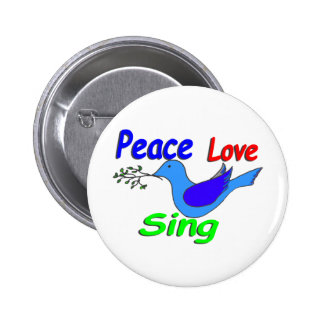 dove with branch PEACE LOVE SING Pinback Button