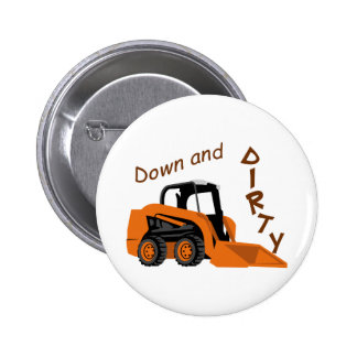 Down And Dirty 2 Inch Round Button
